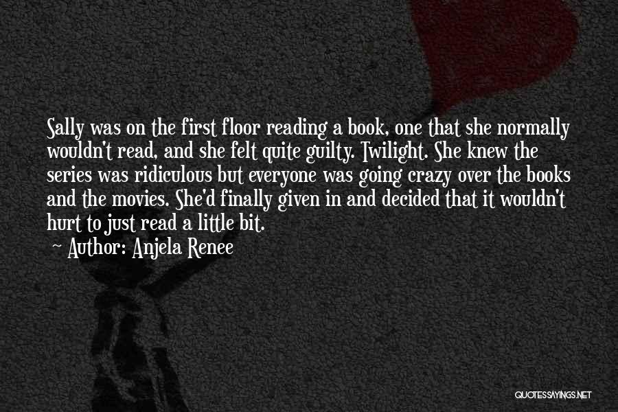 Books And Movies Quotes By Anjela Renee