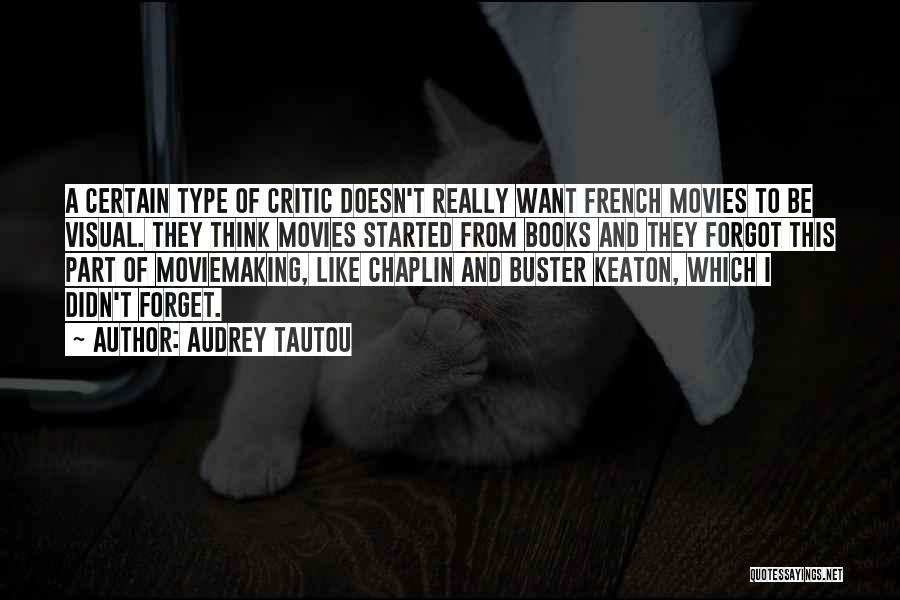 Books And Movies Quotes By Audrey Tautou