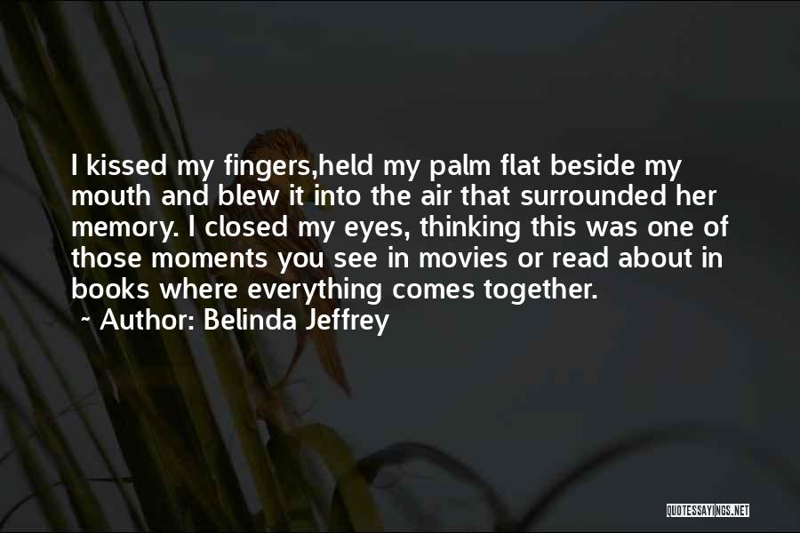Books And Movies Quotes By Belinda Jeffrey