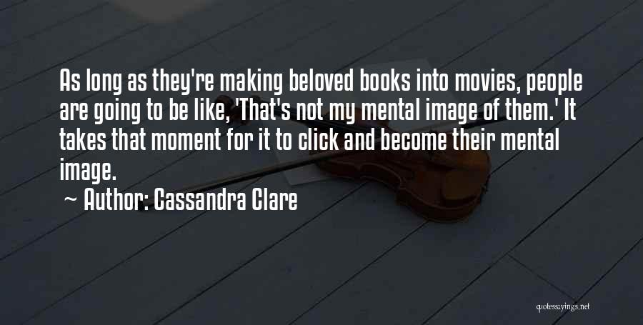 Books And Movies Quotes By Cassandra Clare