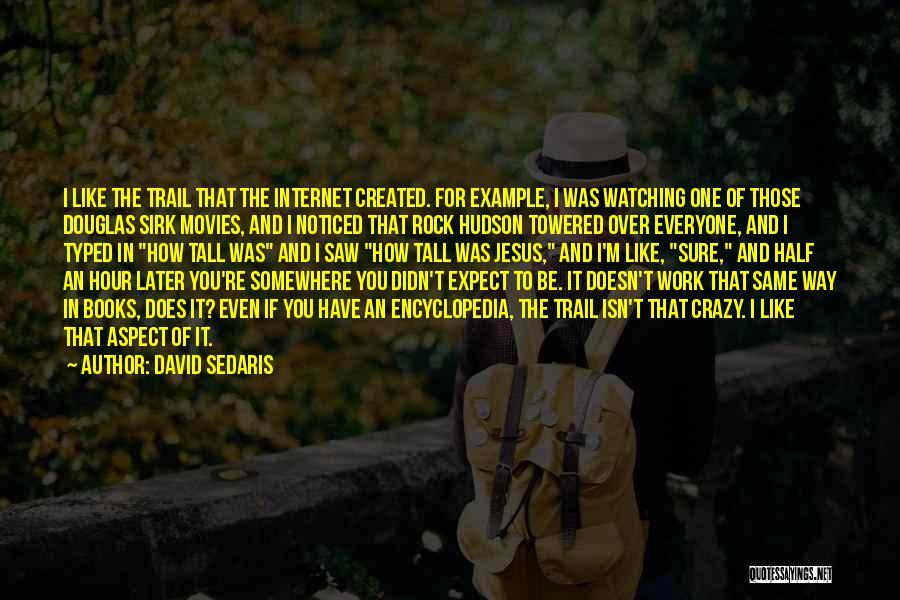 Books And Movies Quotes By David Sedaris