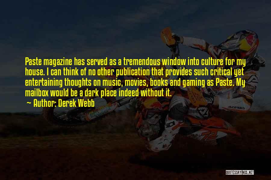 Books And Movies Quotes By Derek Webb