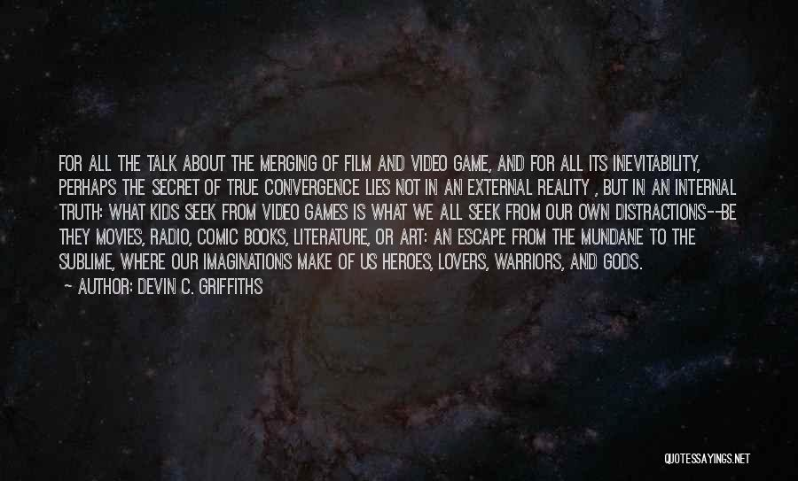 Books And Movies Quotes By Devin C. Griffiths