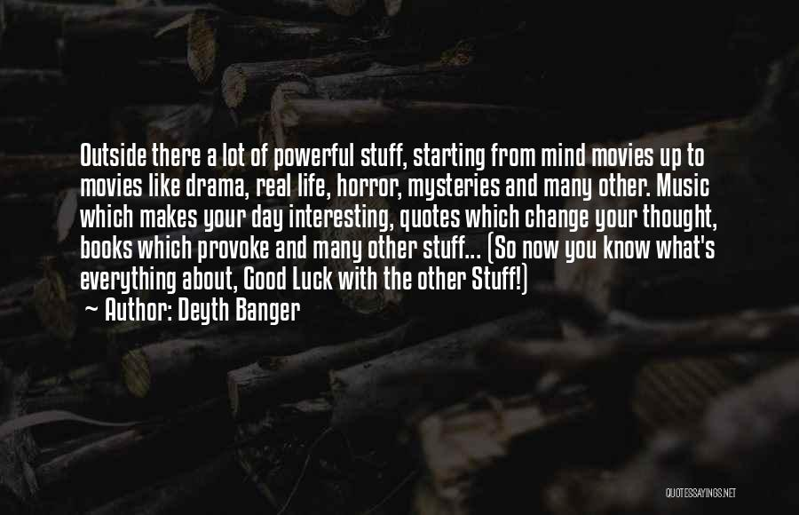 Books And Movies Quotes By Deyth Banger