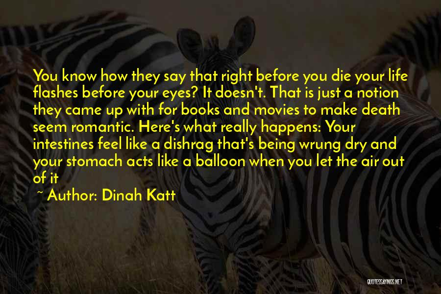 Books And Movies Quotes By Dinah Katt