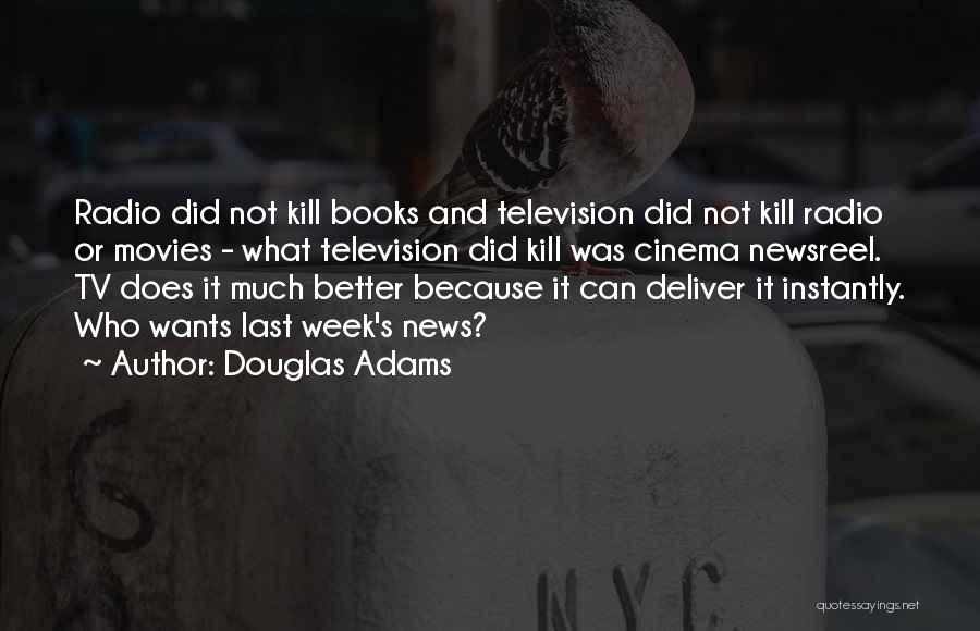 Books And Movies Quotes By Douglas Adams