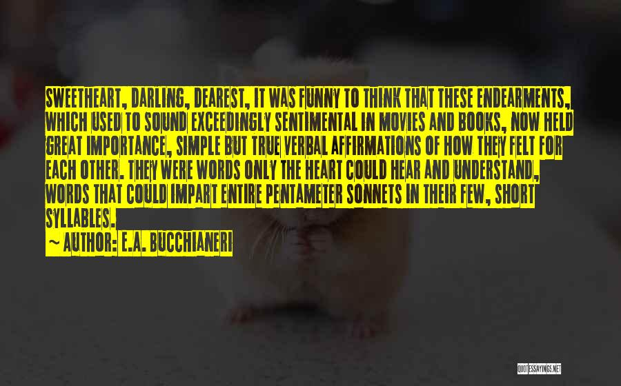 Books And Movies Quotes By E.A. Bucchianeri