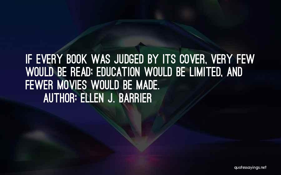 Books And Movies Quotes By Ellen J. Barrier