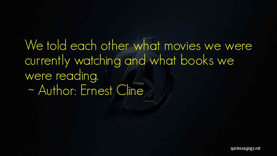 Books And Movies Quotes By Ernest Cline