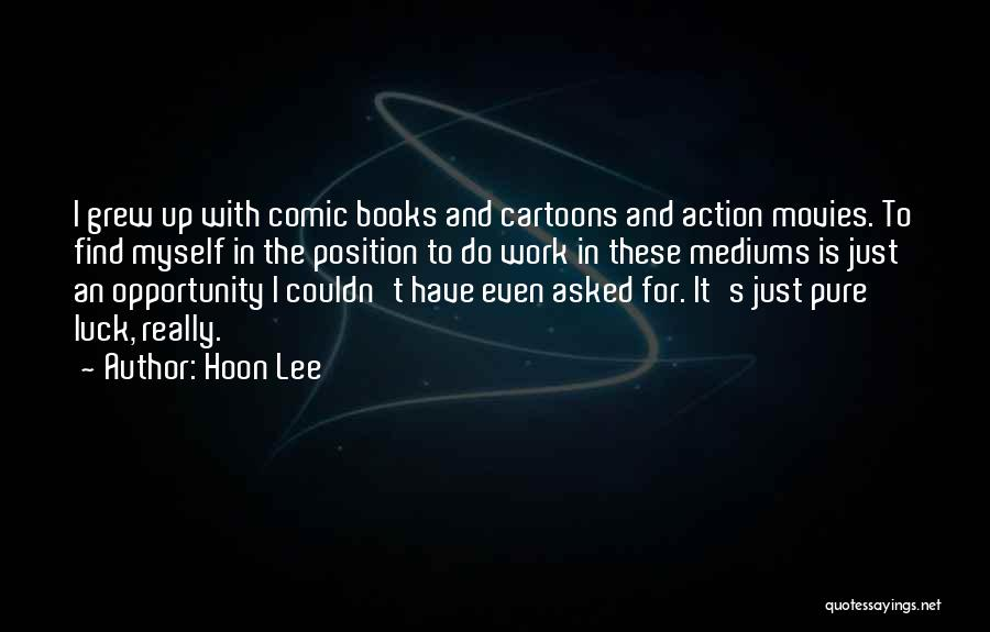 Books And Movies Quotes By Hoon Lee
