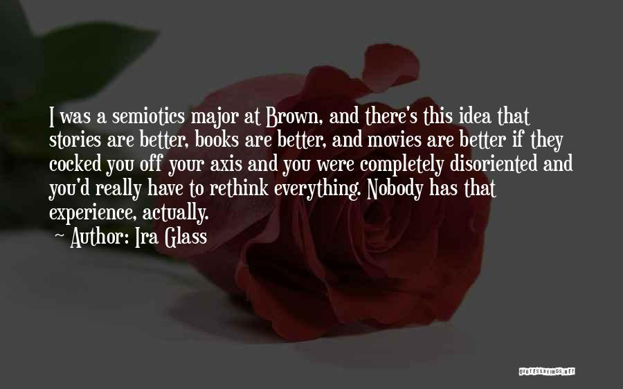 Books And Movies Quotes By Ira Glass