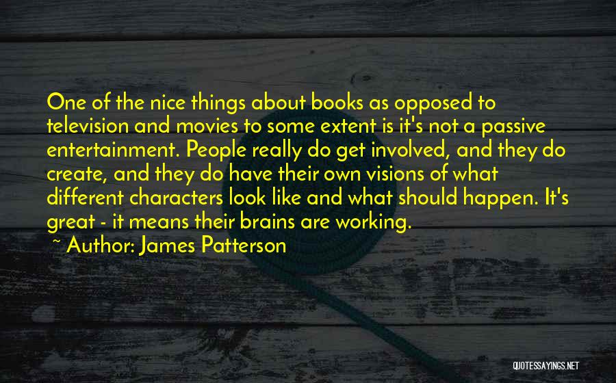 Books And Movies Quotes By James Patterson