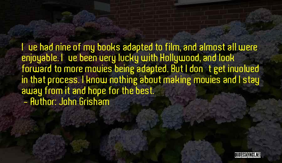 Books And Movies Quotes By John Grisham