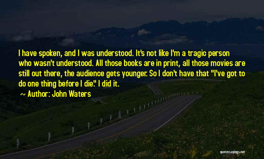 Books And Movies Quotes By John Waters