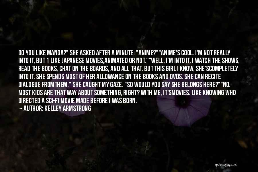 Books And Movies Quotes By Kelley Armstrong