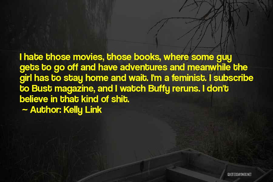 Books And Movies Quotes By Kelly Link