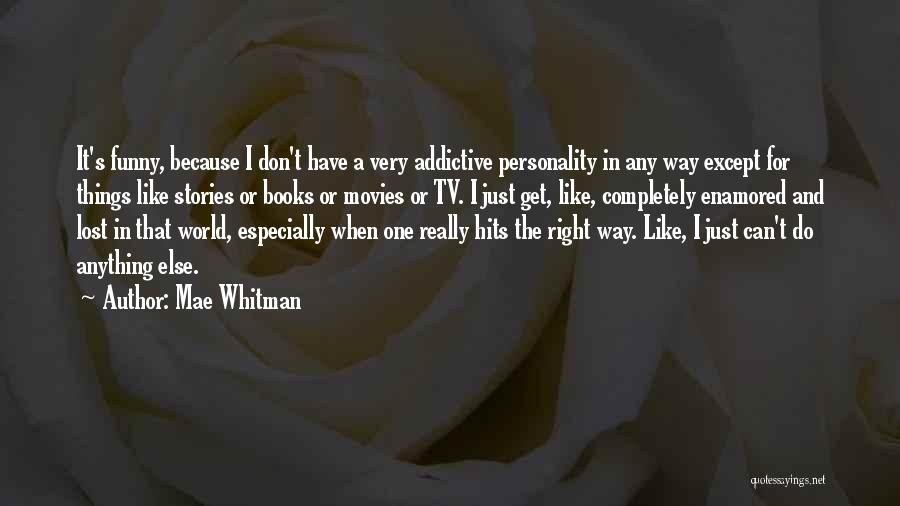 Books And Movies Quotes By Mae Whitman