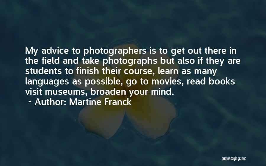 Books And Movies Quotes By Martine Franck