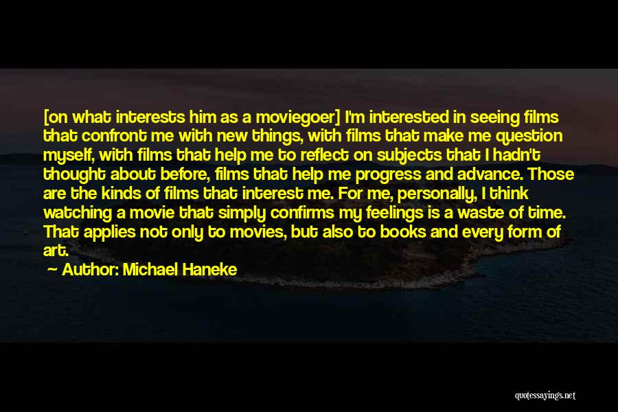 Books And Movies Quotes By Michael Haneke