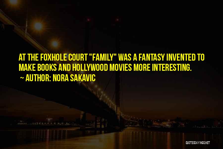 Books And Movies Quotes By Nora Sakavic