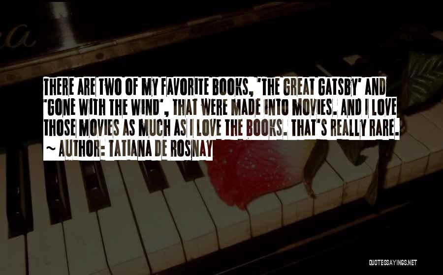 Books And Movies Quotes By Tatiana De Rosnay