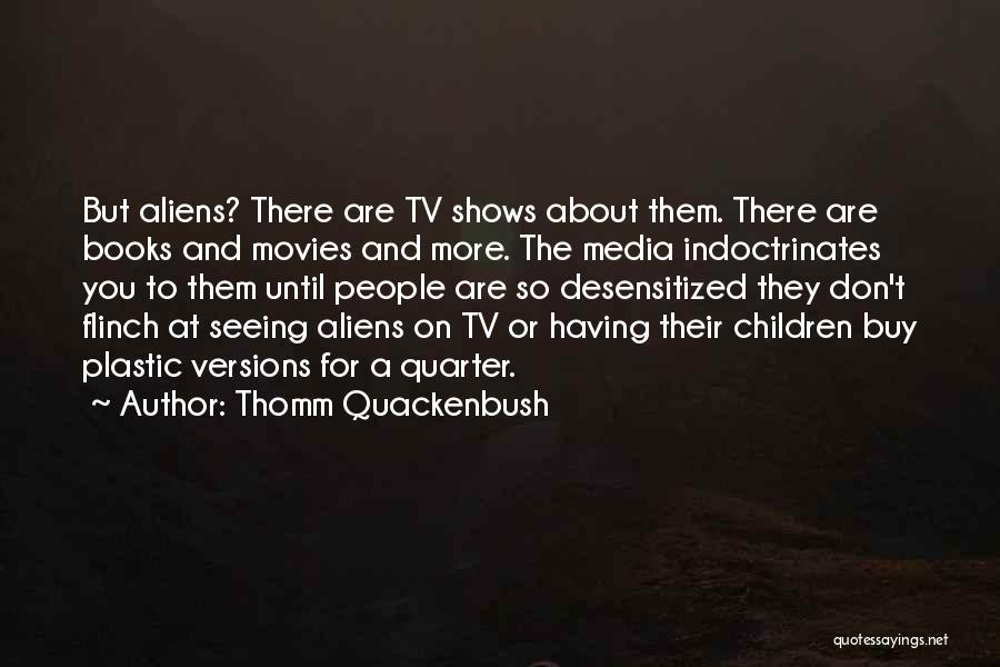 Books And Movies Quotes By Thomm Quackenbush
