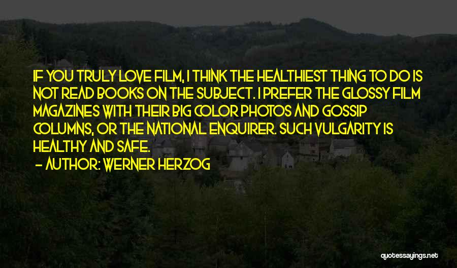 Books And Movies Quotes By Werner Herzog