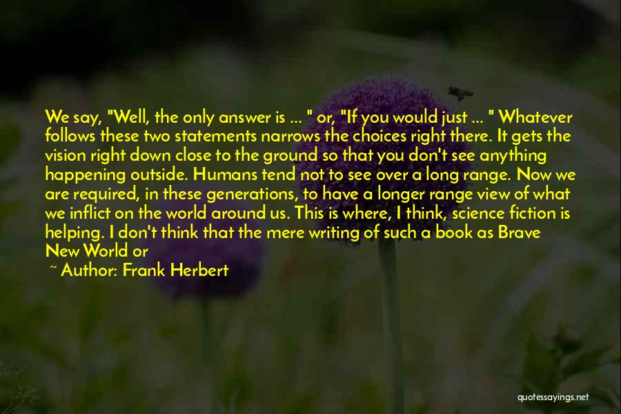 Books In Brave New World Quotes By Frank Herbert