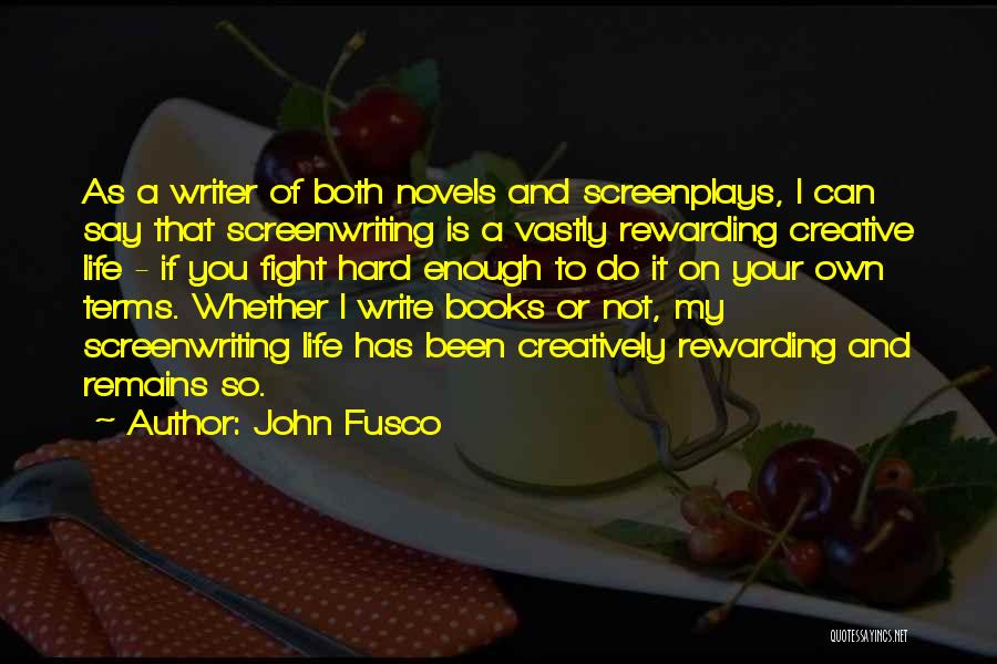 Books On Life Quotes By John Fusco