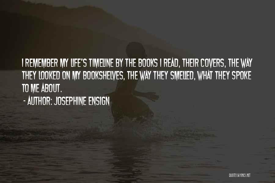 Books On Life Quotes By Josephine Ensign