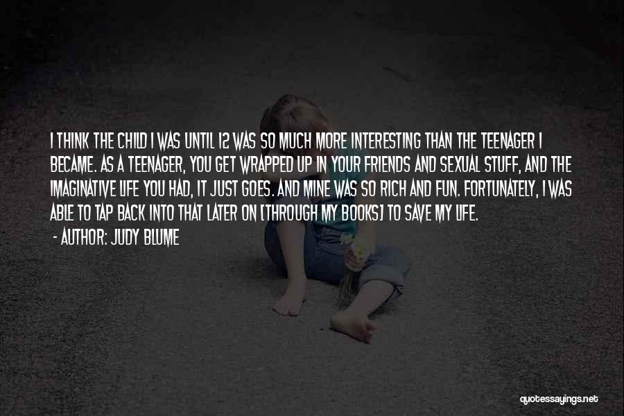 Books On Life Quotes By Judy Blume