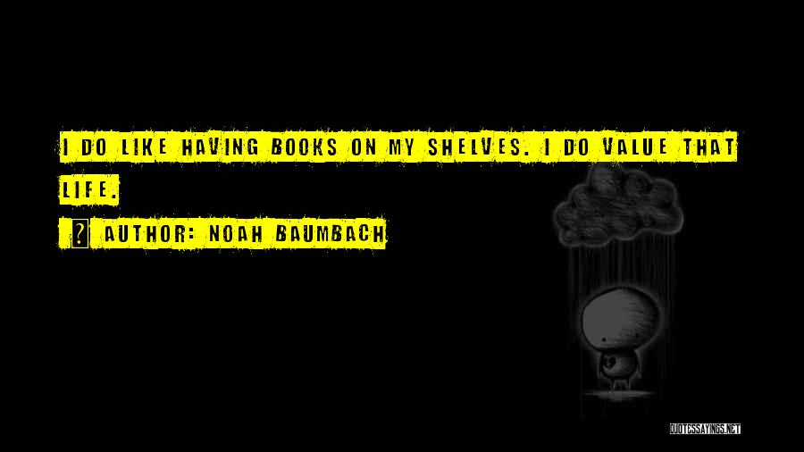 Books On Life Quotes By Noah Baumbach