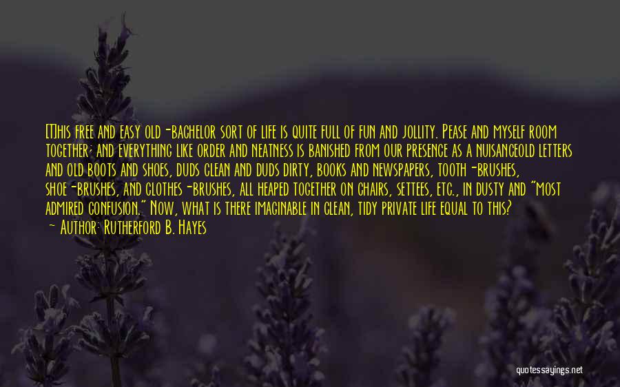 Books On Life Quotes By Rutherford B. Hayes
