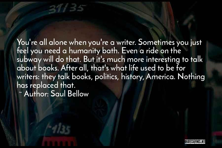 Books On Life Quotes By Saul Bellow