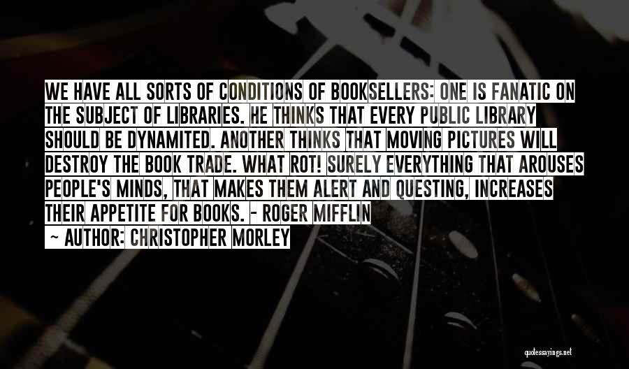 Booksellers Quotes By Christopher Morley