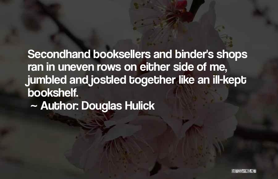 Booksellers Quotes By Douglas Hulick