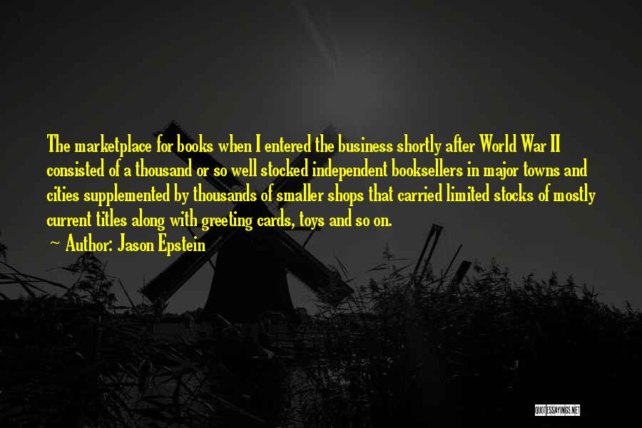 Booksellers Quotes By Jason Epstein