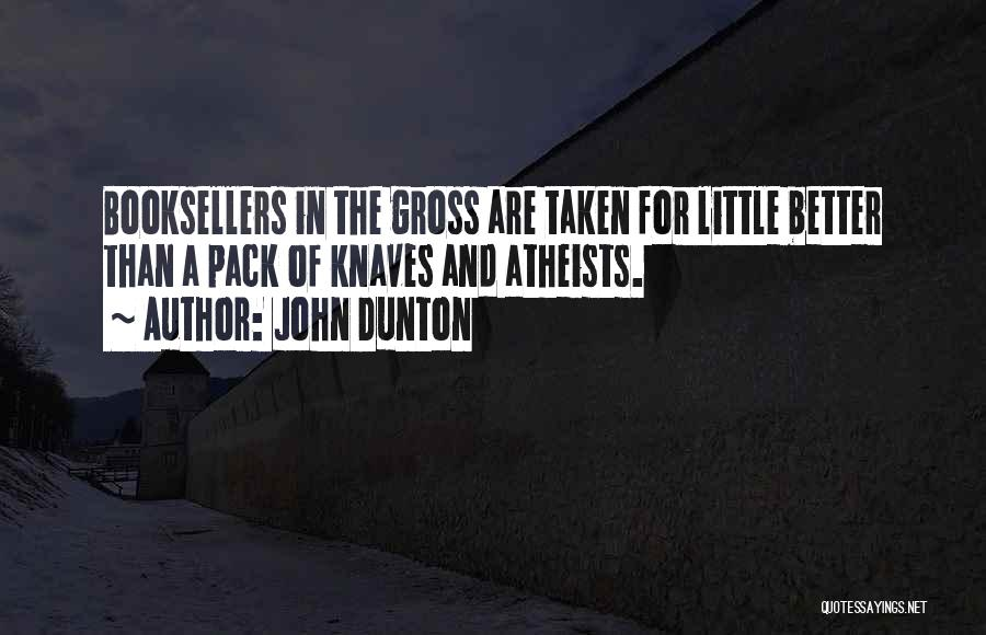 Booksellers Quotes By John Dunton