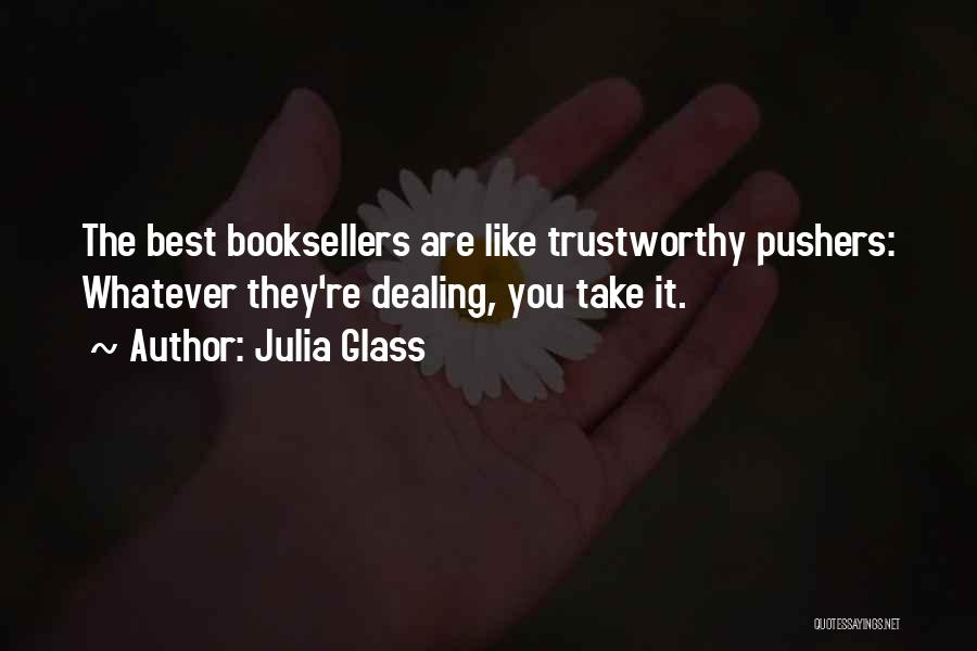 Booksellers Quotes By Julia Glass