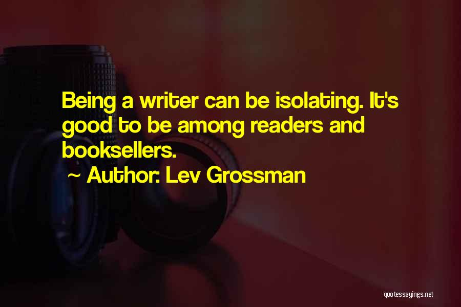 Booksellers Quotes By Lev Grossman