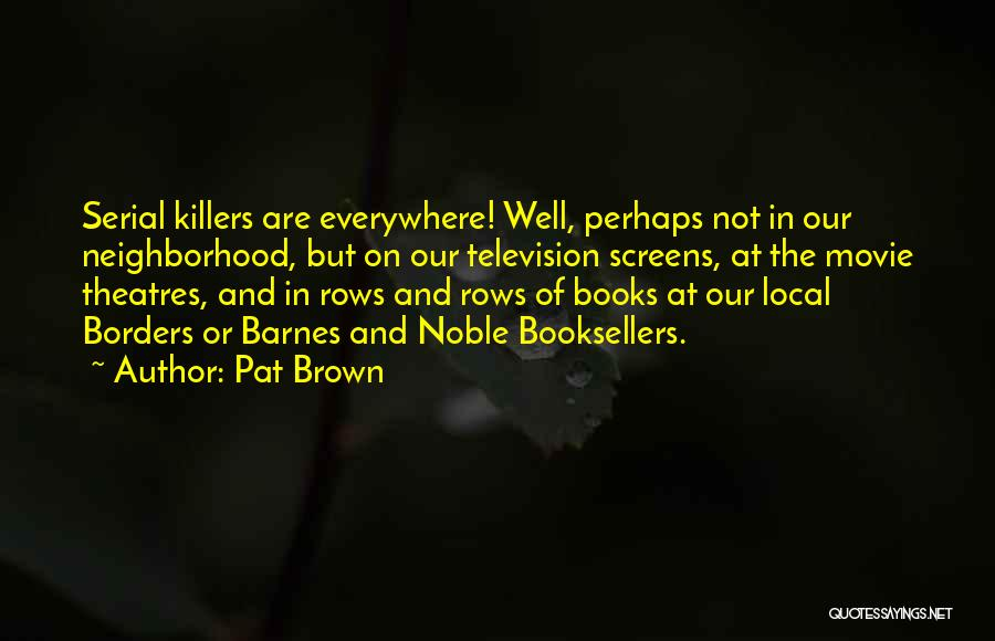 Booksellers Quotes By Pat Brown