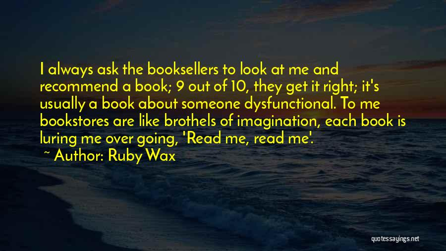 Booksellers Quotes By Ruby Wax