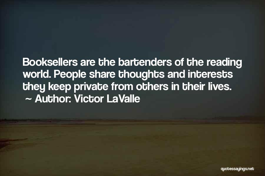 Booksellers Quotes By Victor LaValle