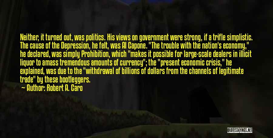 Bootleggers Quotes By Robert A. Caro