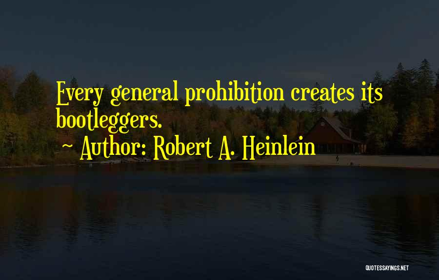 Bootleggers Quotes By Robert A. Heinlein