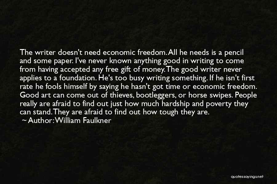 Bootleggers Quotes By William Faulkner