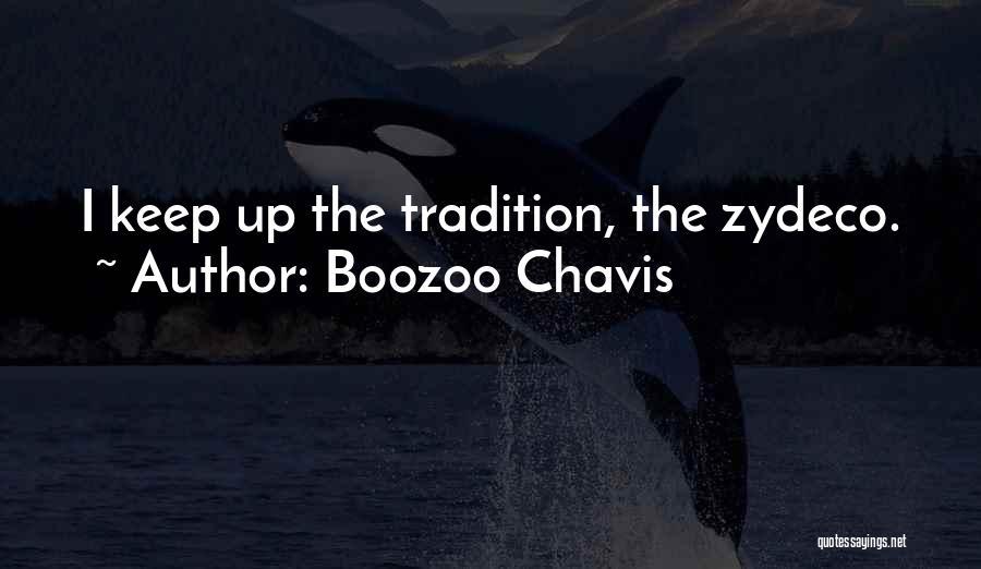 Boozoo Chavis Quotes 2167292