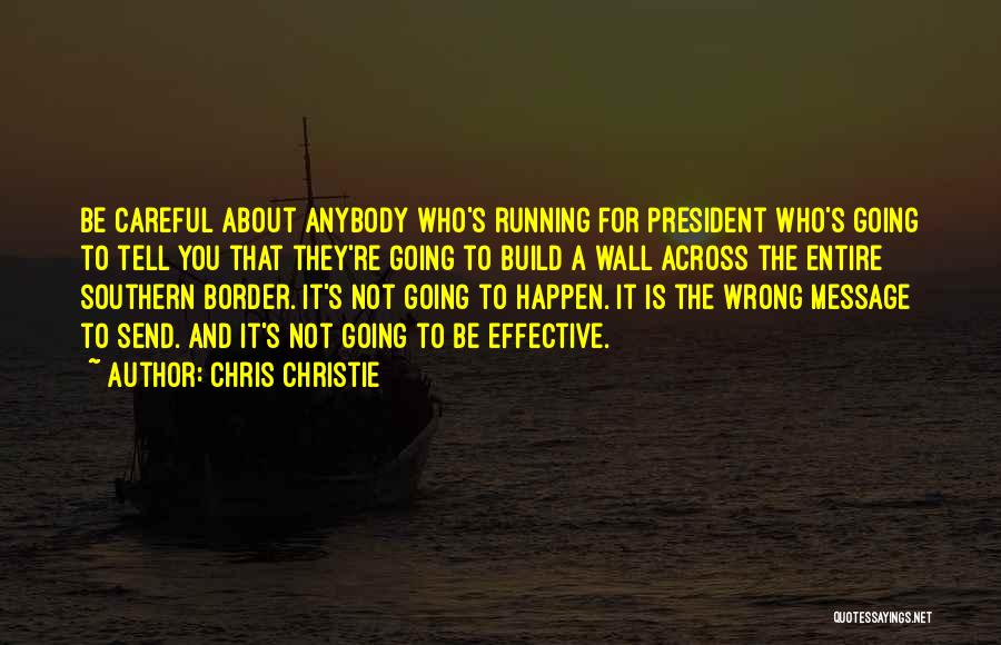 Border Wall Quotes By Chris Christie