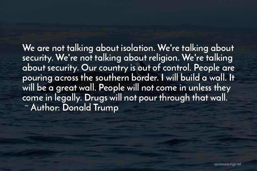 Border Wall Quotes By Donald Trump