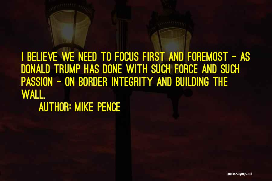 Border Wall Quotes By Mike Pence